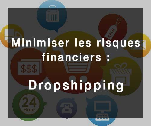 Le drop shipping permet de minimiser les risques financiers, comment est-ce possible ?