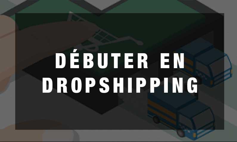 Débuter en e-commerce avec le drop shipping